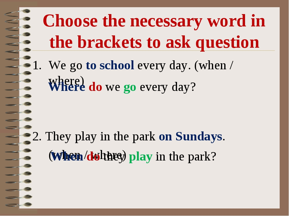 Choose the necessary word in the brackets to ask question We go to school eve...