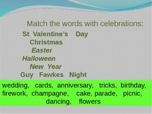 Match the words with celebrations: St Valentine's Day Christmas Easter Hallo