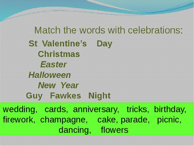 Match the words with celebrations: St Valentine's Day Christmas Easter Hallo...