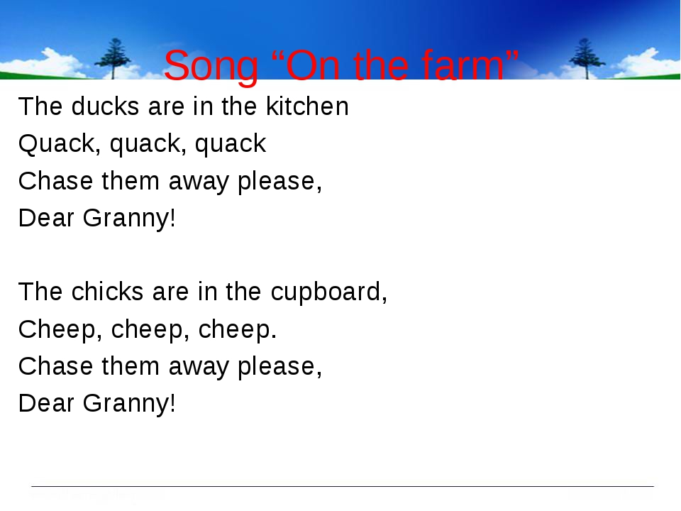 """Song """"On the farm"""" The ducks are in the kitchen Quack, quack, quack Chase the..."""