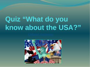 """Quiz """"What do you know about the USA?"""" Cultural Awareness"""