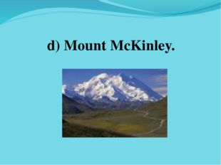 d) Mount McKinley.