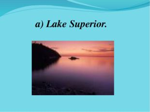 a) Lake Superior.