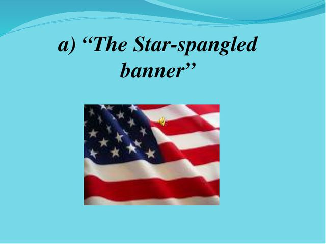 """a) """"The Star-spangled banner"""""""