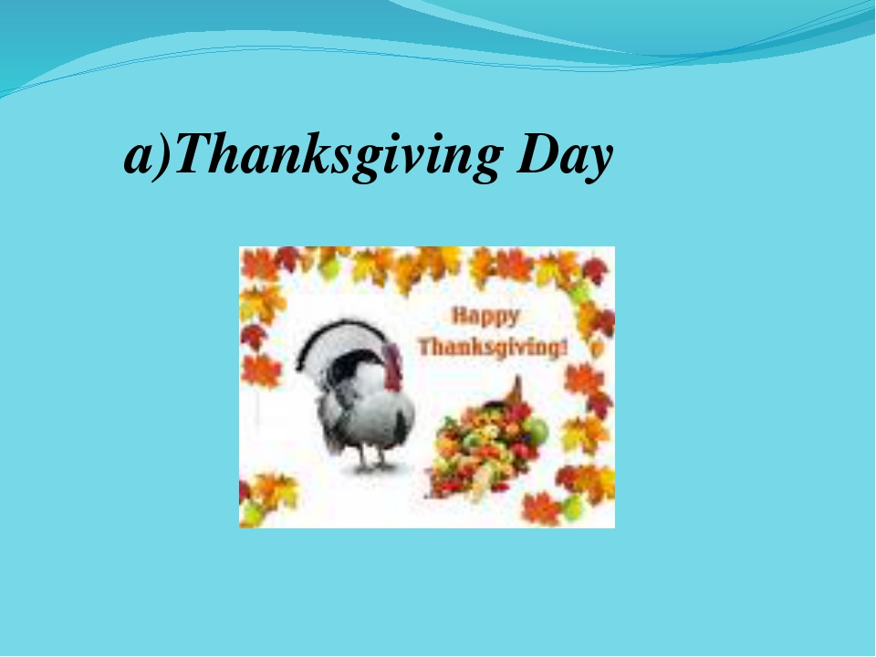 a)Thanksgiving Day
