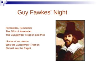 Guy Fawkes' Night Remember, Remember The Fifth of November The Gunpowder Tre