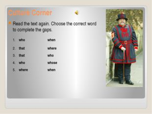 Culture Corner Read the text again. Choose the correct word to complete the g