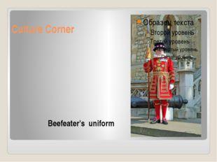 Culture Corner Beefeater's uniform