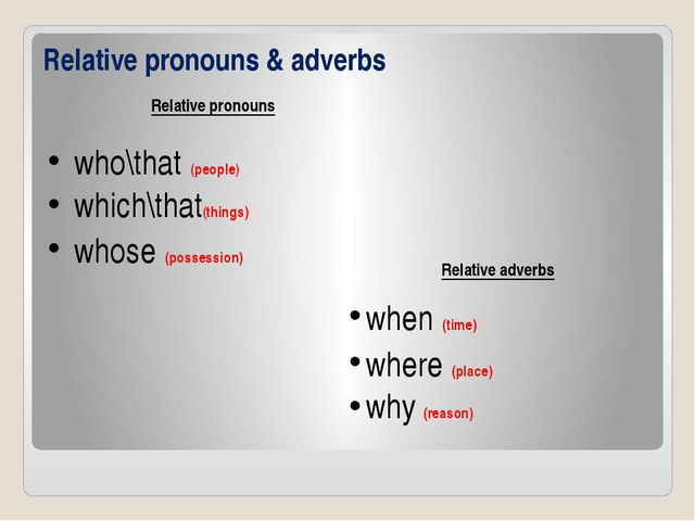 Relative pronouns & adverbs Relative pronouns who\that (people) which\that(th...
