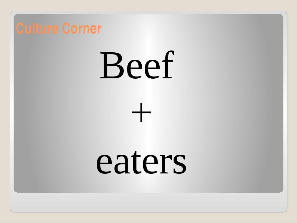 Culture Corner Beef + eaters