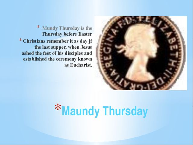 Mundy Thursday is the Thursday before Easter Christians remember it as day jf...