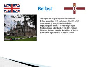 Belfast The capital and largest city of Northern Ireland is Belfast (populati