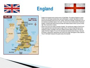 England is the largest and the richest country of Great Britain. The capital