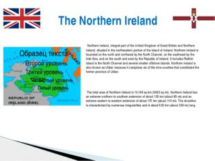 The Northern Ireland Northern Ireland, integral part of the United Kingdom of