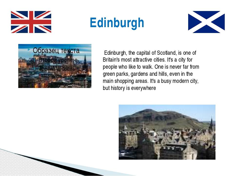 Edinburgh Edinburgh, the capital of Scotland, is one of Britain's most attrac...