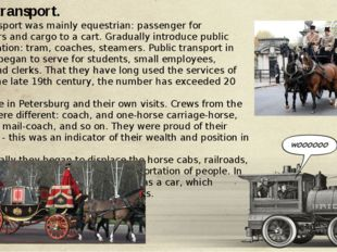 Horse transport. Land transport was mainly equestrian: passenger for passeng