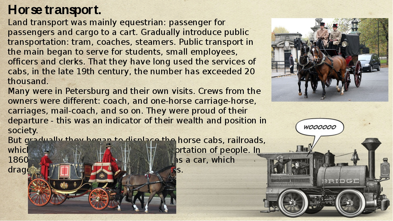 Horse transport. Land transport was mainly equestrian: passenger for passeng...