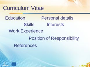 Curriculum Vitae Education Personal details Skills Interests Work Experience