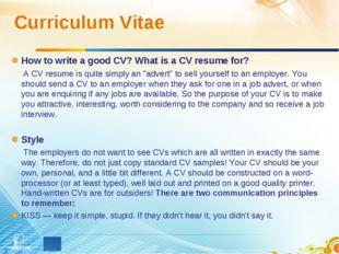 Curriculum Vitae How to write a good CV? What is a CV resume for? A CV resume