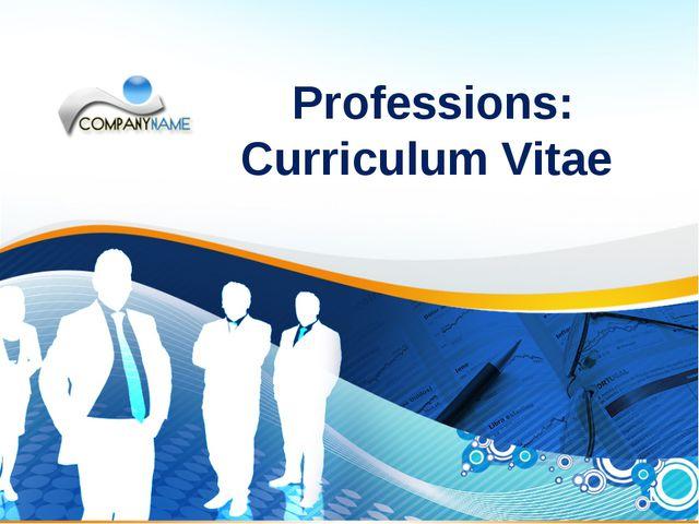 * Professions: Curriculum Vitae