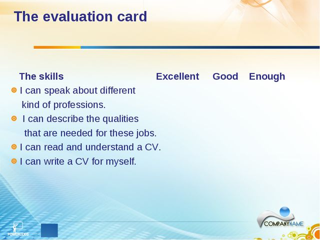 The evaluation card The skills Excellent Good Enough I can speak about differ...
