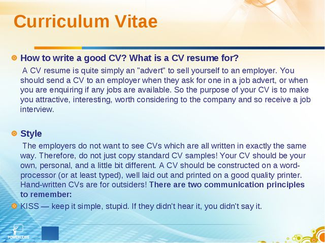 Curriculum Vitae How to write a good CV? What is a CV resume for? A CV resume...