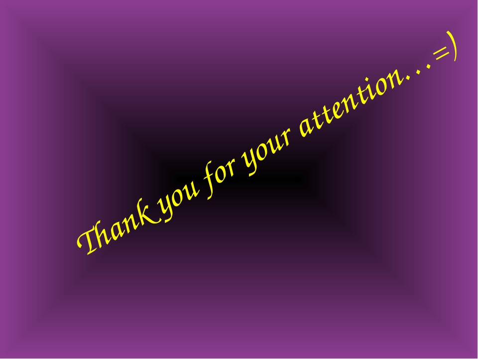Thank youfor your attention…=)