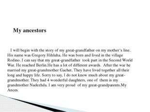 My ancestors I will begin with the story of my great-grandfather on my mothe