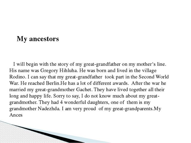 My ancestors I will begin with the story of my great-grandfather on my mothe...