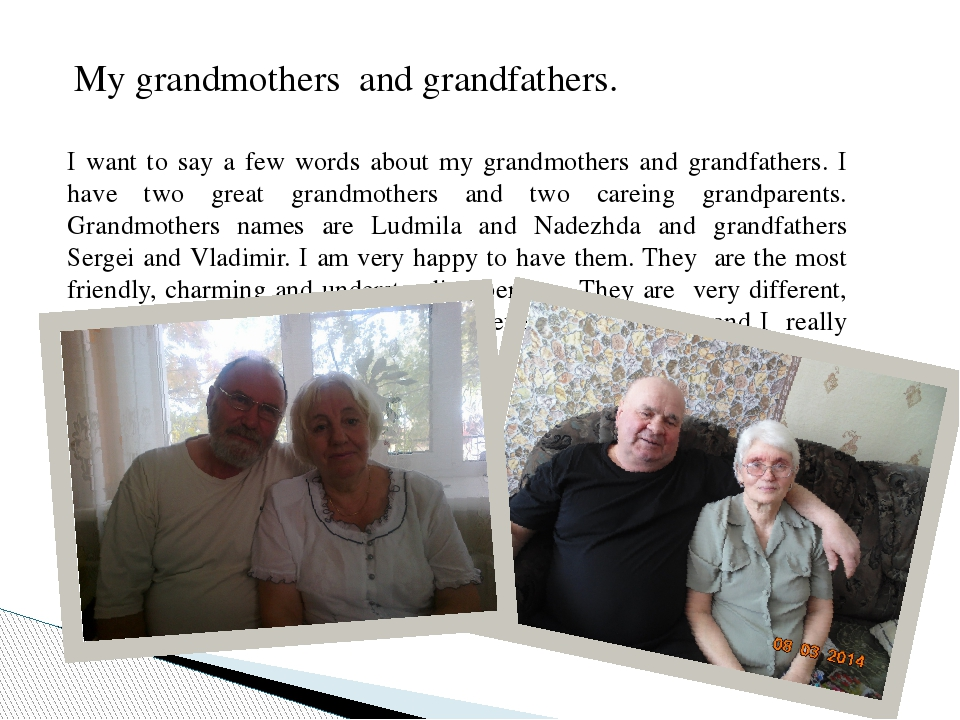 My grandmothers and grandfathers. I want to say a few words about my grandmo...