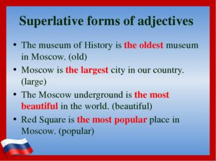 Superlative forms of adjectives The museum of History is the oldest museum in