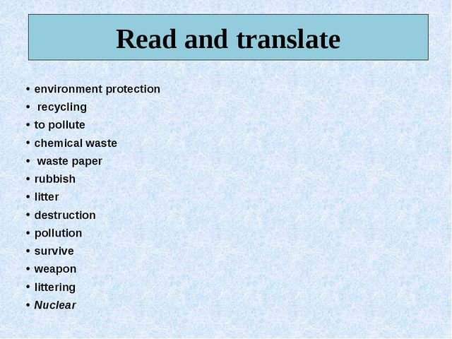 Read and translate environment protection recycling to pollute chemical waste...