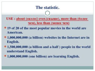 The statistic. USE : about (oкoлo} over.(cвыше), more than (6oлee чeм), less