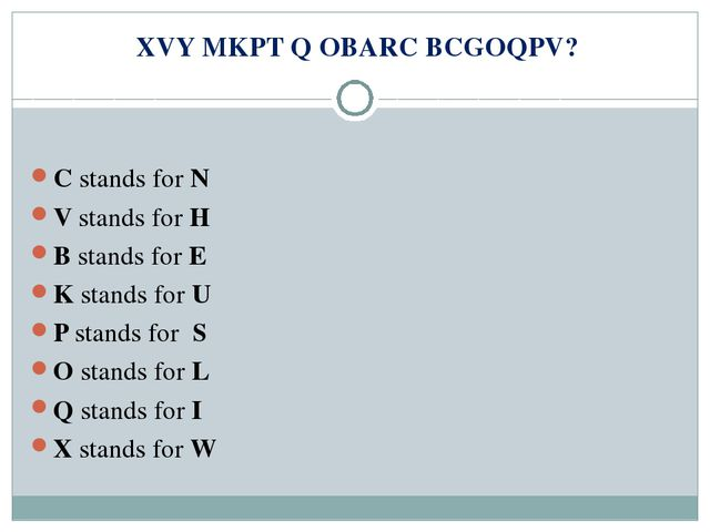 XVY MKPT Q OBARC BCGOQPV? C stands for N V stands for H B stands for E K sta...