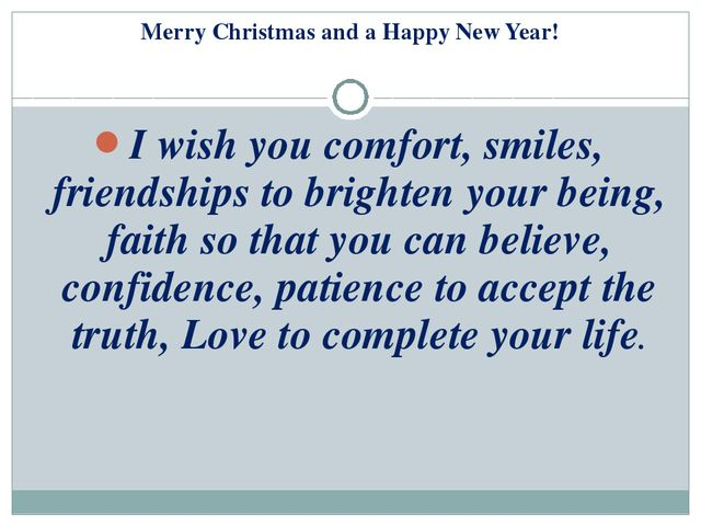 I wish you comfort, smiles, friendships to brighten your being, faith so that...