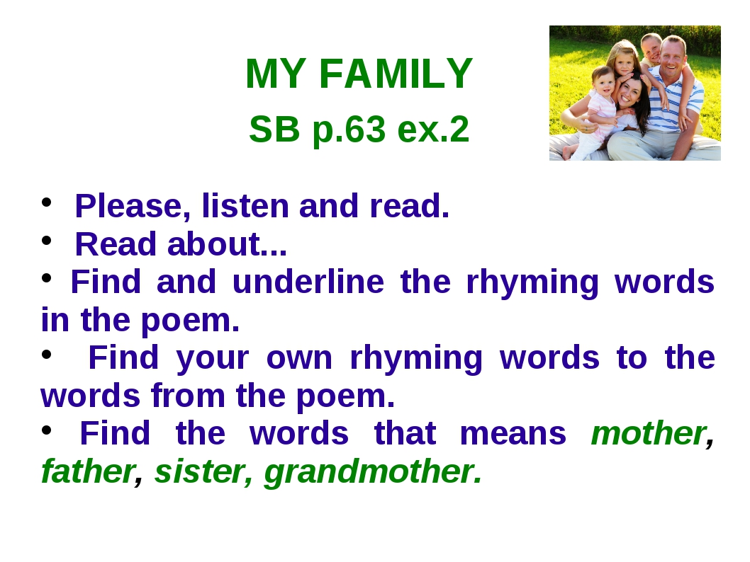 MY FAMILY SB p.63 ex.2 Please, listen and read. Read about... Find and underl...