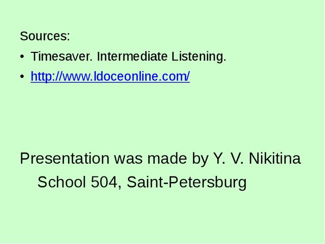 Sources: Timesaver. Intermediate Listening. http://www.ldoceonline.com/ Pres...