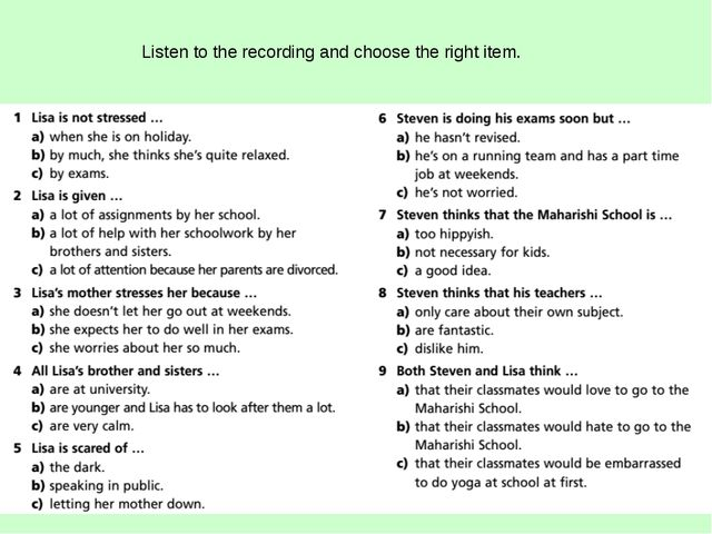 Listen to the recording and choose the right item.
