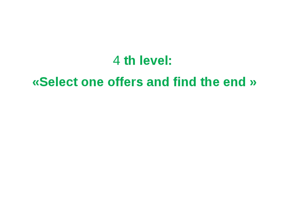 4th level: «Select one offers and find the end »