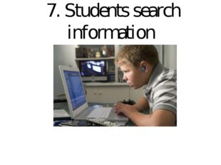 7. Students search information
