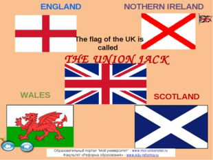 The flag of the UK is called SCOTLAND WALES ENGLAND NOTHERN IRELAND THE UNION