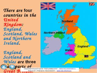 There are four countries in the United Kingdom: England, Scotland, Wales and