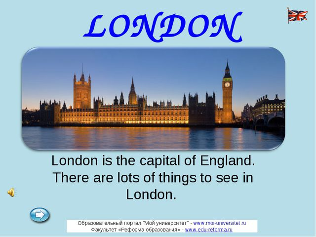 London is the capital of England. There are lots of things to see in London....