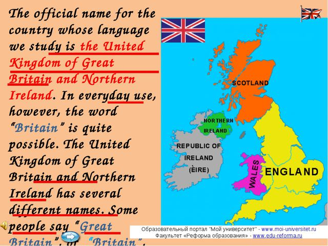 The official name for the country whose language we study is the United Kingd...