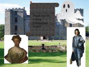 Thank you for visiting Chillingham Castle! Thank you for visiting Chillingha