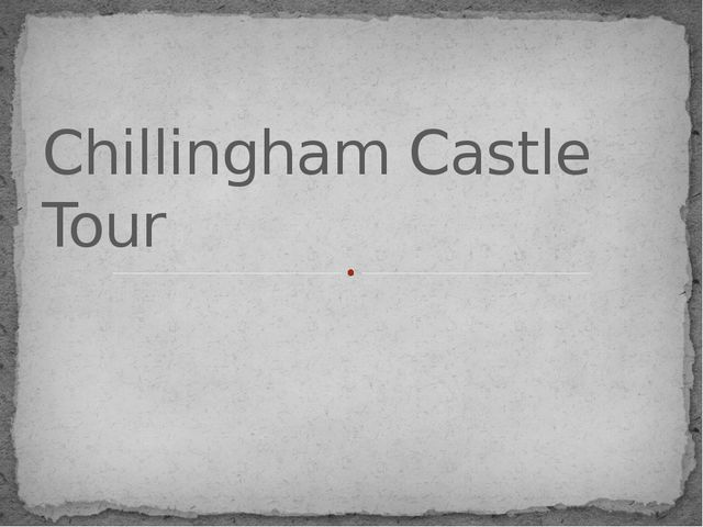 Chillingham Castle Tour Chillingham Castle Tour
