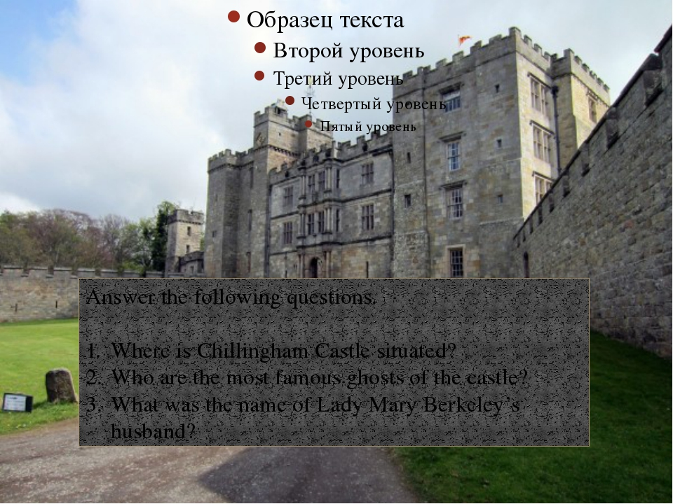 Answer the following questions. Where is Chillingham Castle situated? Who ar...