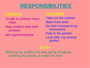 RESPONSIBILITIES BOTH Washing up, walking the dog, going shopping, watering t