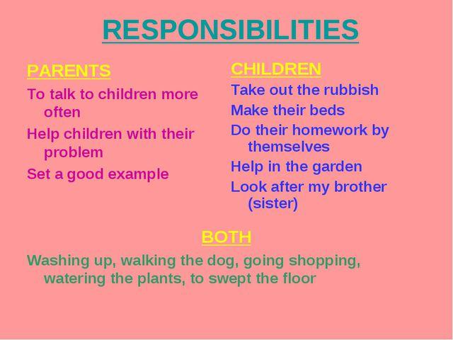 RESPONSIBILITIES BOTH Washing up, walking the dog, going shopping, watering t...