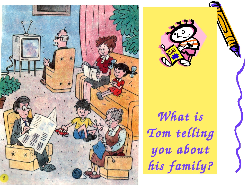 What is Tom telling you about his family?
